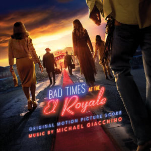 Michael Giacchino的專輯Bad Times at the El Royale (Original Motion Picture Soundtrack)