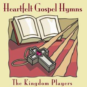 Album Heartfelt Gospel Hymns from The Kingdom Players