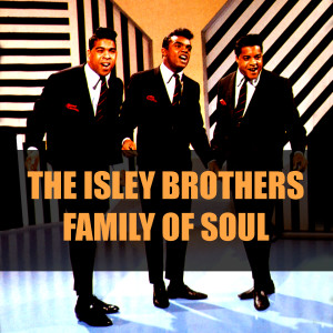 Album The Isley Brothers: Family of Soul from The Isley Brothers