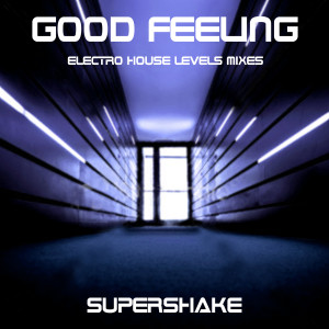 Album Good Feeling [Electro House Levels Mixes] from Supershake