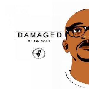 Album Damaged Single from Blaq Soul
