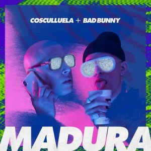 Cosculluela的專輯Madura (feat. Bad Bunny)