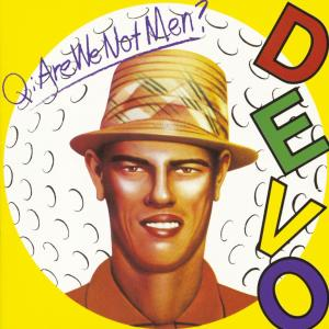 Q: Are We Not Men? A: We Are Devo! 2013 Devo