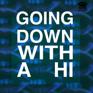 Charles Howl的專輯Going Down with a Hi