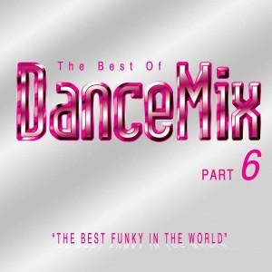 The Best Of DanceMix Part 6