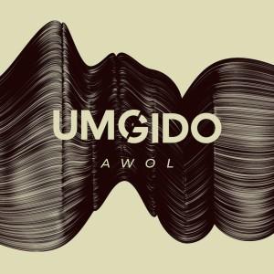 Album AWOL Single from Umgido