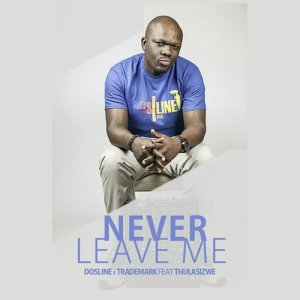 Album Never Leave Me Single from Trademark SA