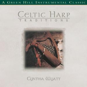 Celtic Harp Traditions 1999 Cynthia Wyatt