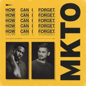 MKTO的專輯How Can I Forget