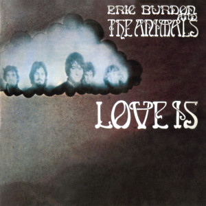Album Love Is from Eric Burdon & The Animals