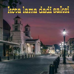 Kota Lama Dadi Saksi dari Lensa