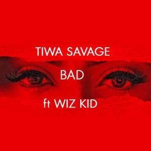 Listen to Bad song with lyrics from Tiwa Savage