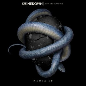 Album How Did You Love (Remixes) from Shinedown