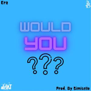 Era的專輯Would You??? (Explicit)