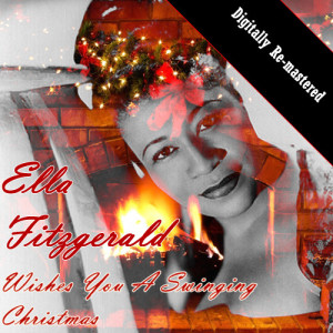 Ella Fitzgerald的專輯Wishes You A Swinging Christmas (Digitally Re-mastered)