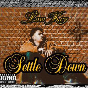Album Settle Down (Explicit) from Low Key