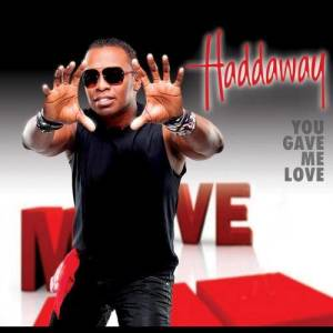 Album You Gave Me Love from Haddaway