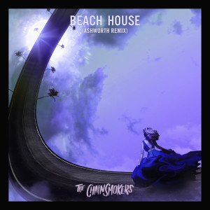 Beach House (Ashworth Remix) 2018 The Chainsmokers