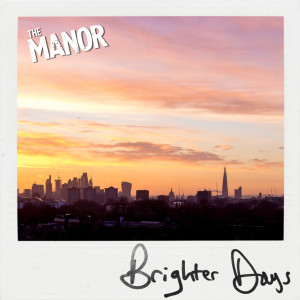 Album Brighter Days from The Manor