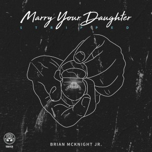 Listen to Marry Your Daughter (Stripped) song with lyrics from Brian McKnight Jr.