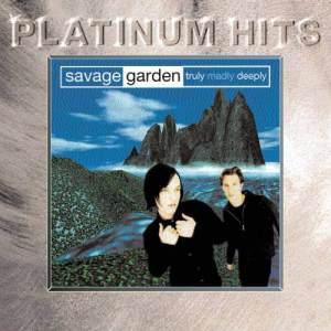 Truly Madly Deeply dari Savage Garden