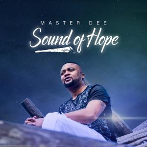 Album Sound of Hope from Master Dee