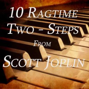 Album 10 Ragtime Two-Steps from Scott Joplin from Scott Joplin