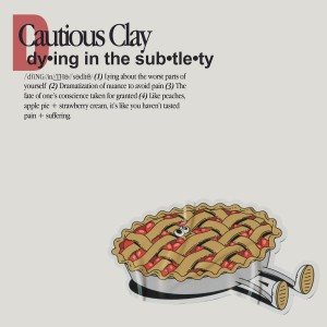 Album Dying in the Subtlety from Cautious Clay