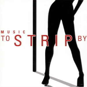 The Hit Crew的專輯Music To Strip By