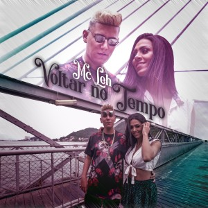 Listen to Voltar No Tempo song with lyrics from Mc Leh