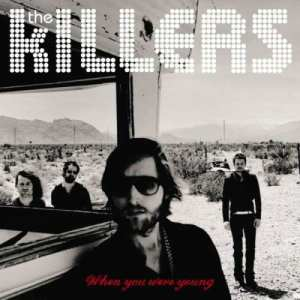 Listen to When You Were Young song with lyrics from The Killers