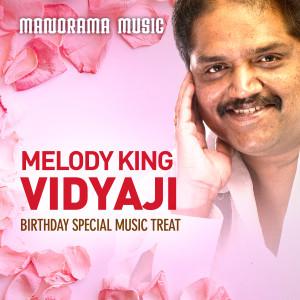 Album Melody King Vidyaji (Birthday Special Music Treat) from Vidyasagar