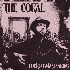 Album Lockdown Sessions from The Coral