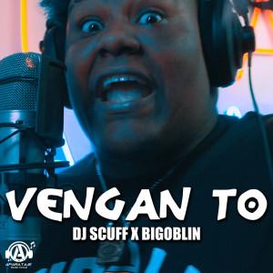 Album Vengan To from DJ Scuff
