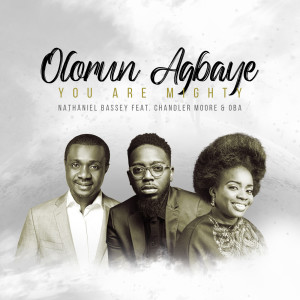 Album Olorun Agbaye - You Are Mighty from Chandler Moore