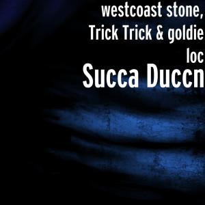 Album Succa Duccn (Explicit) from Goldie Loc