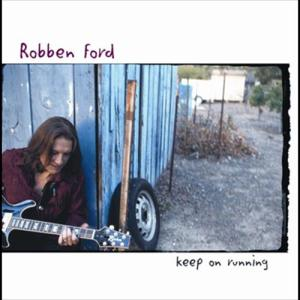 Keep On Running 2003 Robben Ford