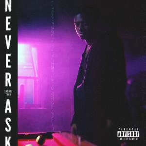 Album Never Ask (Subpar Funk) (Explicit) from IshDARR