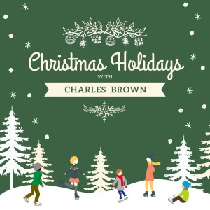 Album Christmas Holidays with Charles Brown from Charles Brown
