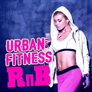 R & B Urban All Stars的專輯Urban Fitness Rnb
