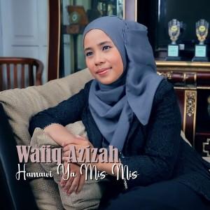 Hamawi Ya Mis Mis dari Wafiq azizah