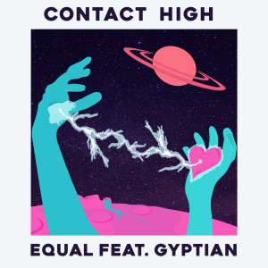 Listen to Contact High (feat. Gyptian) song with lyrics from Equal