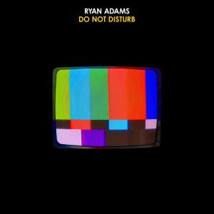 Ryan Adams的專輯Do Not Disturb