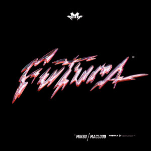 Album FUTURA (Explicit) from Miksu / Macloud