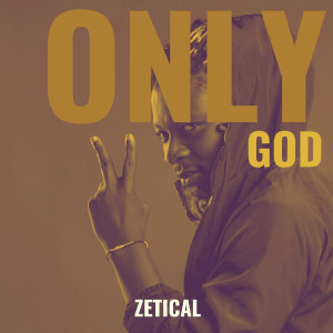 Album Only God from Zetical