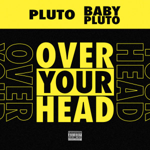 Over Your Head (Explicit)