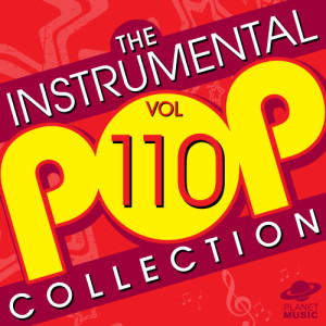 The Hit Co.的專輯The Instrumental Pop Collection, Vol. 110