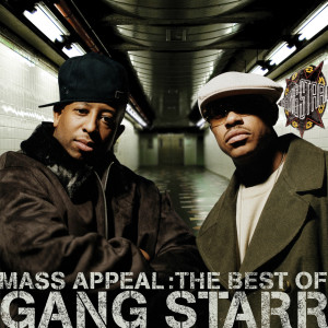 Mass Appeal: The Best Of Gang Starr 2006 Gang Starr