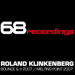 Album Bounce & @ 2007 / Melting Point 2007 from Roland Klinkenberg