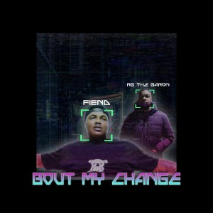 Album Bout My Change (Explicit) from Fiend